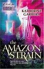 The Amazon Strain (Silhouette Bombshell, No 43)