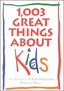 1003 Great Things About Kids