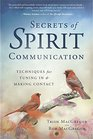 Secrets of Spirit Communication Techniques for Tuning In  Making Contact