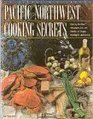 Pacific Northwest Cooking Secrets The Chefs' Secret Recipes
