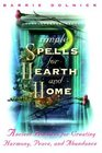Simple Spells for Hearth and Home : Ancient Practices for Creating Harmony, Peace, and Abundance