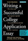 Writing a Successful College Application Essay: The Key to College Admission (Writing a Successful College Application Essay)