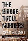 The Bridge Troll Murders: A Hook Runyon Mystery