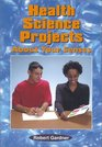Health Science Projects About Your Senses (Science Projects)