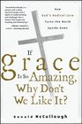 If Grace Is So Amazing Why Don't We Like It