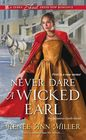 Never Dare a Wicked Earl (Infamous Lords, Bk 1)