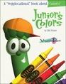 Junior's Colors (VeggieTales Series)