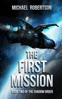 The First Mission Book Two of The Shadow Order