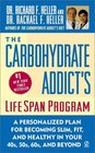 The Carbohydrate Addict's Lifespan Program A Personalized Plan for Becoming Slim Fit and Healthy in Your 40S 50S 60S and Beyond