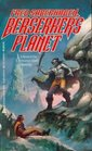 Berserkers Planet (Berserker, Bk 3)