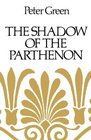 The Shadow of the Parthenon Studies in Ancient History and Literature