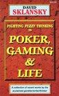 Poker Gaming and Life