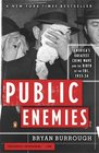Public Enemies  America's Greatest Crime Wave and the Birth of the FBI 1933-34