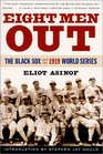 Eight Men Out : The Black Sox and the 1919 World Series (The Black Sox and the 1919 World Series)