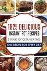 1825 Delicious Instant Pot Recipes (Volume 1)