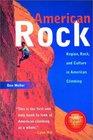 American Rock Region Rock and Culture in American Climbing