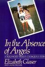 In the Absence of Angels A Hollywood Family's Courageous Story