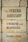 The Federal Judiciary Strengths and Weaknesses