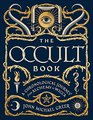 The Occult Book A Chronological Journey from Alchemy to Wicca