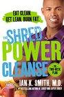 The Shred Power Cleanse Eat Clean Get Lean Burn Fat
