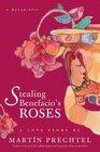 Stealing Benefacio's Roses A Mayan Epic