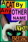 A Cat By Any Other Name