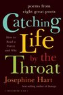 Catching Life by the Throat Poems from Eight Great Poets
