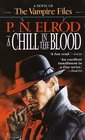 A Chill in the Blood (Vampire Files, Bk 7)