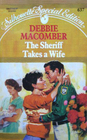 The Sheriff Takes a Wife (Manning Sisters, Bk 2) (Silhouette Special Edition, No 637)
