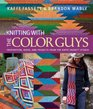 Knitting with The Color Guys Inspiration Ideas and Projects from the Kaffe Fassett Studio