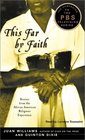 This Far by Faith  Stories from the African-American Religious Experience