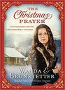 The Christmas Prayer A cross-country journey in 1850 leads to high mountain dangerand romance