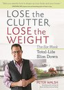Lose the Clutter Lose the Weight The Six-Week Total-Life Slim Down