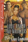 Love Under Two Wranglers [The Lusty, Texas Collection] (Siren Publishing Menage Everlasting)