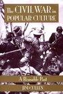 The Civil War in Popular Culture A Reusable Past