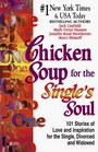 Chicken Soup for the Single's Soul  Stories of Love and Inspiration for the Single Divorced and Widowed