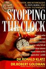 Stopping the Clock Why Many of Us Will Live Past 100 and Enjoy Every Minute