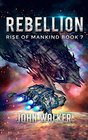 Rebellion Rise Of Mankind Book 7
