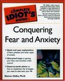 The Complete Idiot's Guide to Conquering Fear and Anxiety