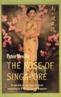 The Rose of Singapore An epic tale of love loss and sexual awakening in 1950s Malaya  Singapore