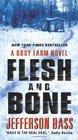 Flesh and Bone A Body Farm Novel