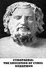 Cyropaedia The Education of Cyrus