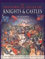 The Historical Atlas of Knights  Castles The Rise and Fall of the Age of Chivalry