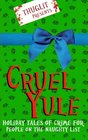 Thuglit presents CRUEL YULE Holiday Tales of Crime for People on the Naughty List