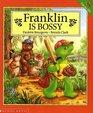 Franklin Is Bossy (Franklin)