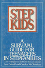 Stepkids: A Survival Guide for Teenagers in Stepfamilies