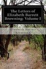 The Letters of Elizabeth Barrett Browning Volume I