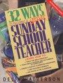 32 Ways to Be a Great Sunday School Teacher: Self-Directed Studies for Church Teachers