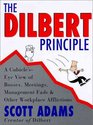 The Dilbert Principle: Cubicle's-Eye View of Bosses, Meetings, Management Fads, and Other Workplace Afflictions