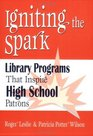 Igniting the Spark: Library Programs That Inspire High School Patrons